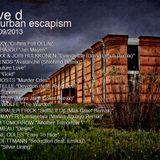 Steve D - Urban Escapism (10/09/2013)