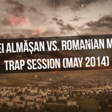 Andrei Almăşan vs. RomanianMixers - Trap Session (May 2014)