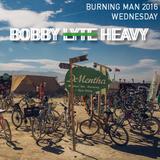 Bobby Lyte // Wednesday @ DeMentha // Burning Man 2016