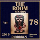 THE ROOM SESSION vol-78  DabithBCN 2016