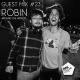 Guest Mix #23 - Robin (Around the World)