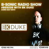 B-SONIC RADIO SHOW #226 by BK Duke