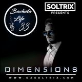 DJ Soltrix - Bachata Life Mixshow 33 (Featuring DJ Dimen5ions)