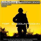 Addictions and Other Vices 418 - Top 10 Countdown July