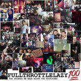 Fullthrottlelazy #100: The Friends We Made Along the Fuckin Way