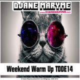 DJane Maryme - Weekend Warm Up TDDE14