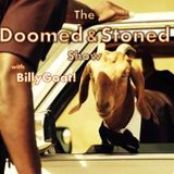 The Doomed & Stoned Show w/BillyGoat ~ Week of April 6th, 2014