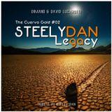 © The Cuervo Gold STEELY DAN Legacy EP02 By DiMano & David Lucarotti