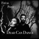 focal point : Dead Can Dance