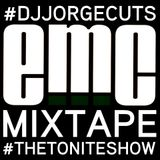 Dj Jorge Cuts & EMC-The Tonite Show MixTape