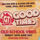 #GoodTimes Summer Special Pt1 2017