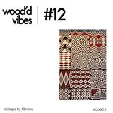 Wood'd Vibes #12 - Mixtape by Ckrono