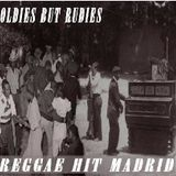 "***OLDIES BUT RUDIES***""REGGAE HIT MADRID""***"