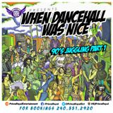 "WHEN DANCEHALL WAS NICE ""90'S JUGGLING PART 1"""