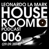 Dj Leonardo La Mark- House Room Podcast 006 (29.09.2016)