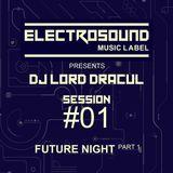 DJ LORD DRACUL - Future Night  [Part 1] SESSION #01