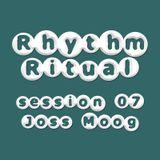 Rhythm Ritual Session 07 - Joss Moog