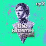 Shameless - The ShameCast Ep3, January 2016