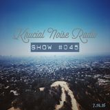 Krucial Noise Radio: Show #045 w/ Mr. BROTHERS