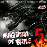 Maquina De Baile 5 - Mixed by DJ Kike (2013)