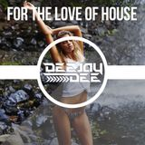 For The Love Of House Vol 1