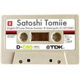 Satoshi Tomiie - Angels Of Love Dance Summer @ Metropolis 21-07-2001