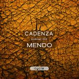 Cadenza | Podcast  002 Mendo (Cycle)