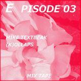 TEXTBEAK - (K)OLLAPS EPISODE03