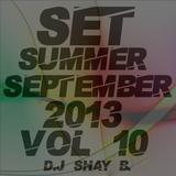 Set Summer September 2013 Vol 10 D.j Shay B.