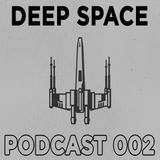 DEEP SPACE PODCAST 002 (When the sun is above the cloud)