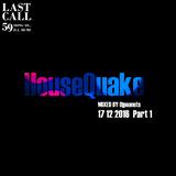 HouseQuake 17122016 part 1