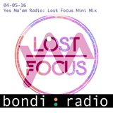 Yes Ma'am Radio 04-05-16: Lost Focus Mini Mix
