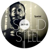 Solid Steel Radio Show 24/7/2015 Hour 2 - Spatial