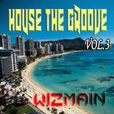 WIZMAIN's House The Groove Vol.3 (2014-06)