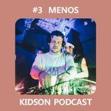 Kidson Podcast #3 - Menos