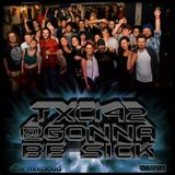 TXC142 @Gonna Be Sick