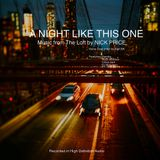 A NIGHT LIKE THIS ONE: Music from The Loft by NICK PRICE. Voice Over intro by Saif AK