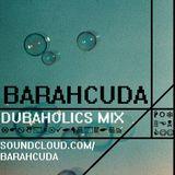Barahcuda - DUBAHOLICS MIX (18 Min of Hard Ass Dub)