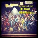 Rico Anderson Presents: Ol' Skool R&B Party vol. 1