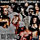 Throwback 90's - 00's Classic Hip Hop R&B Mix 002 - Mixed by DJ SWING