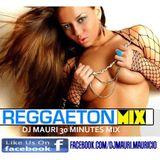 REGGAETON 30 MINUTES DJ MAURI MIX