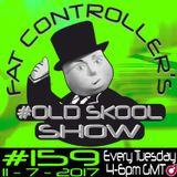 #OldSkool Show #159 with DJ Fat Controller 11th July 2017