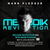MELODIK REVOLUTION 040 WITH MARK PLEDGER