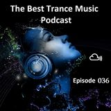 The Best Trance Music Podcast 036
