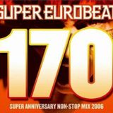 Super Eurobeat 170 - Super Anniversary Non-Stop Mix 2006 disc,1