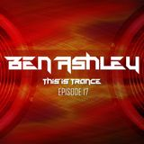 Ben Ashley This Is Trance Episode 17 [13.07.2019]