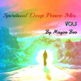 Spiritual Deep Peace Mix Vol.2 By Mayor Bro