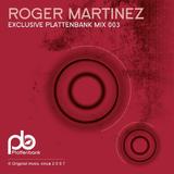Roger Martinez - Plattenbank Podcast || February 2016