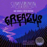 Shambhala Mix Series 2016 - GREAZUS (Summer 2016)