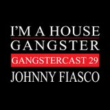 JOHNNY FIASCO | GANGSTERCAST 29